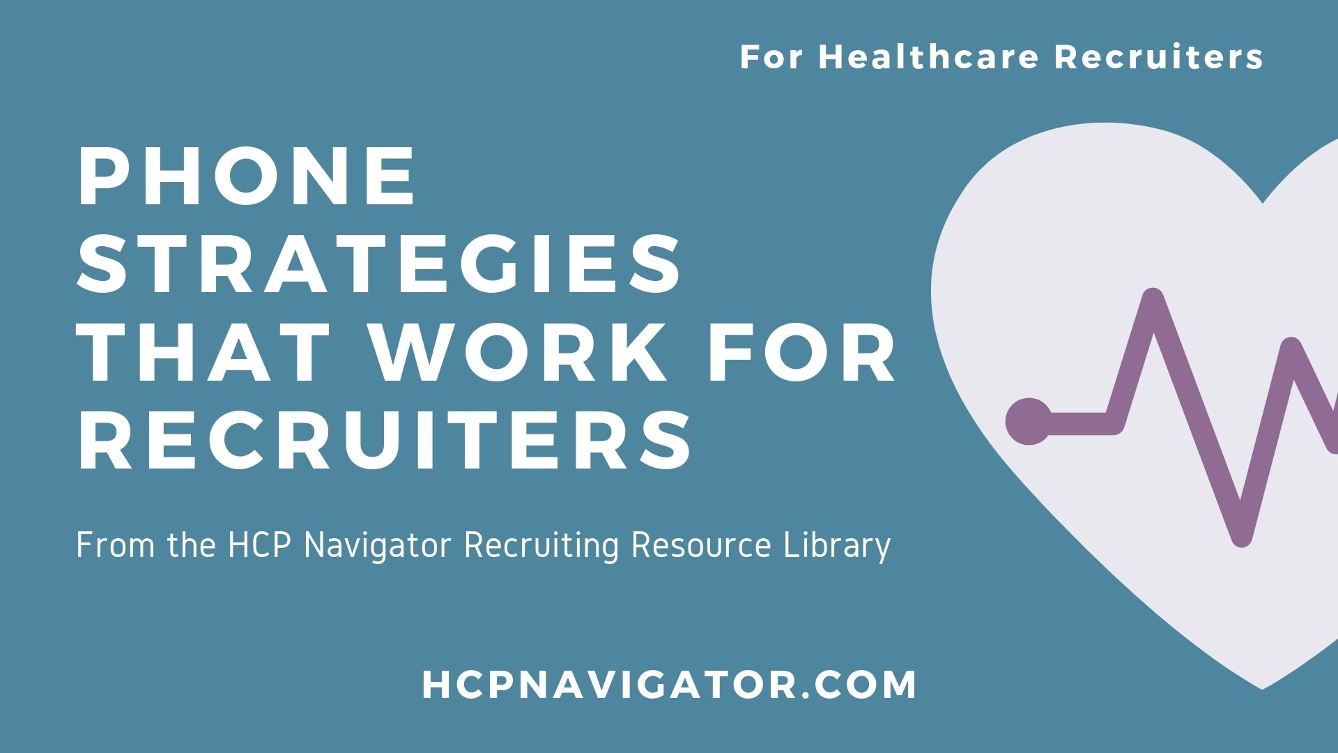 Phone Strategies That Work For Recruiters