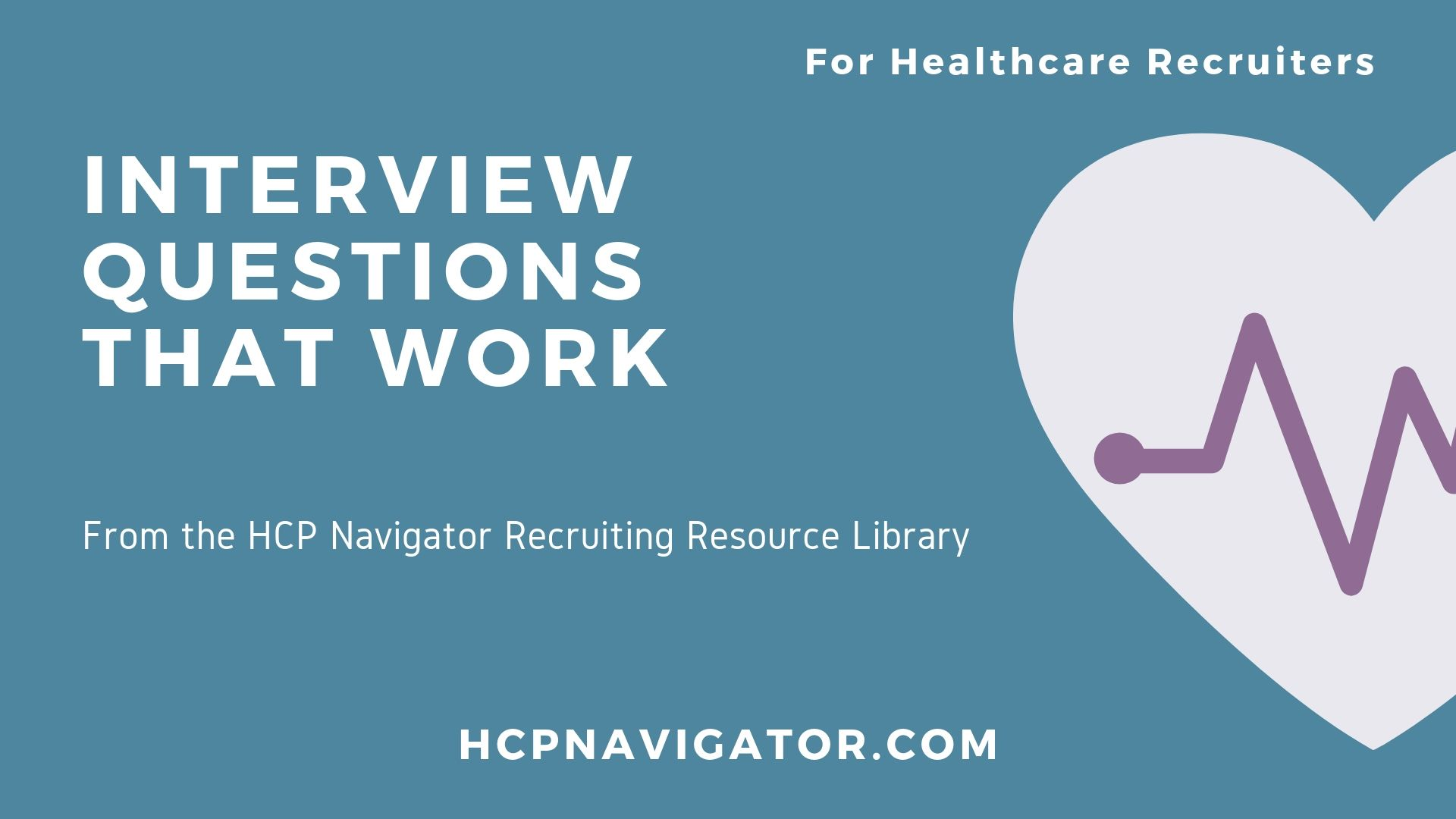 Learn The Three Revealing Question Types Every Healthcare Recruiter Should Consider When Interviewing Healthcare Candidates For Their Organization.