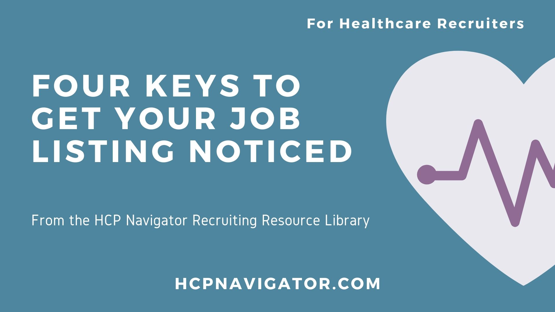 Four Keys to Get Your Job Listing Noticed
