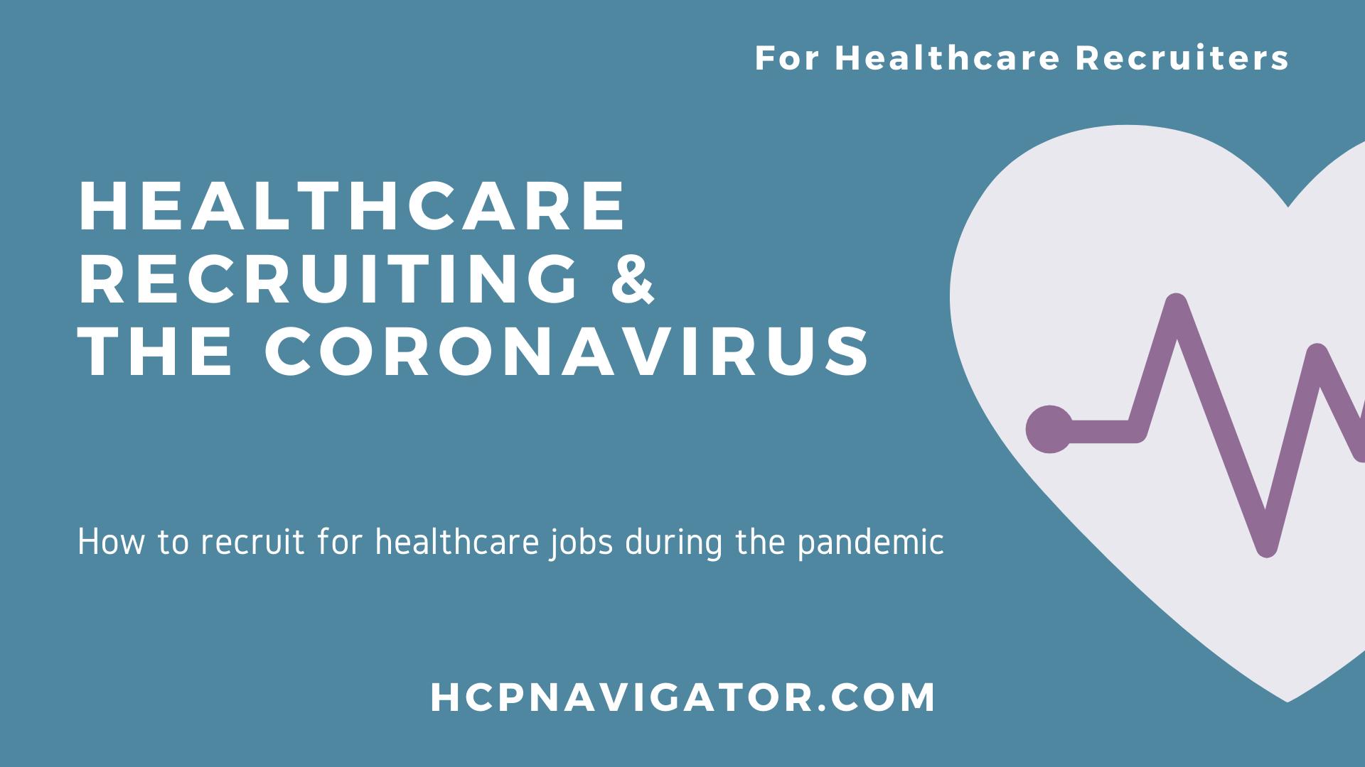 Healthcare Recruiting & The Coronavirus